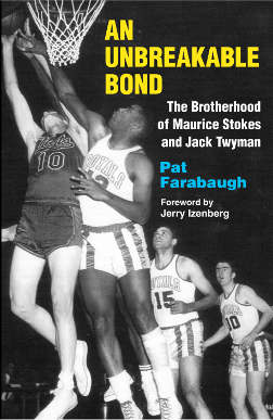 An Unbreakable Bond: The Brotherhood of Maurice Stokes and Jack Twyman