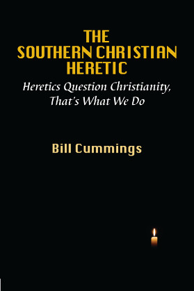 The Southern Christian Heretic